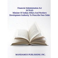 Minister Of Indian Affairs And Northern Development Authority To Prescribe Fees Order