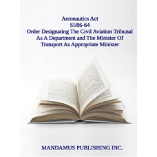 Designating The Civil Aviation Tribunal As A Department; The Minister Of Transport As Appropriate Minister For Purposes Of The Financial Administration Act And As Minister For Purposes Of Section31 Of The Aeronautics Act