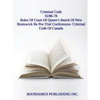 Rule Of The Court Of Queen's Bench Of New Brunswick Respecting Pre-Trial Conferences Under Subsection 553.1(2) Of The Criminal Code Of Canada
