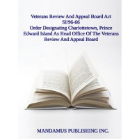 Order Designating Charlottetown, Prince Edward Island As Head Office Of The Veterans Review And Appeal Board