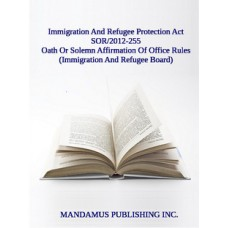 Oath Or Solemn Affirmation Of Office Rules (Immigration And Refugee Board)