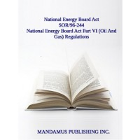 National Energy Board Act Part VI (Oil And Gas) Regulations