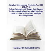 Federal Registration Of Storage Tank Systems For Petroleum Products And Allied Petroleum Products On Federal Lands Or Aboriginal Lands Regulations