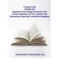 Regulations Prescribing Exclusions From Certain Definitions Of The Criminal Code (International Sporting Competition Handguns)