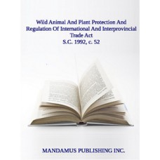 Wild Animal And Plant Protection And Regulation Of International And Interprovincial Trade Act