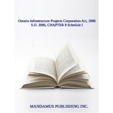 Ontario Infrastructure Projects Corporation Act, 2006